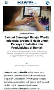 Media Solopos - Sambut Semangat Belajar Wanita Indonesia, aroom.id Hadir untuk Perkaya Kreativitas dan Produktivitas di Rumah